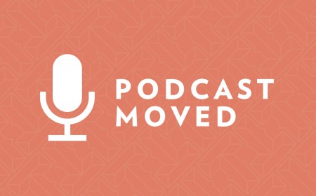 Thumbnail for Podcast Moved –Learn More